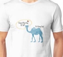 Guess What Day It Is? It's Hump Day Unisex T-Shirt