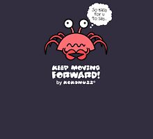 Keep Moving Forward - Poor crab! Unisex T-Shirt