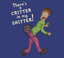 Critter in my Sh*tter by jarhumor