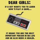 Dear Girls - If a guy wants you to learn how to play a game.. by jtbentley