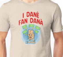 i Danè Fan Danà (2) Unisex T-Shirt