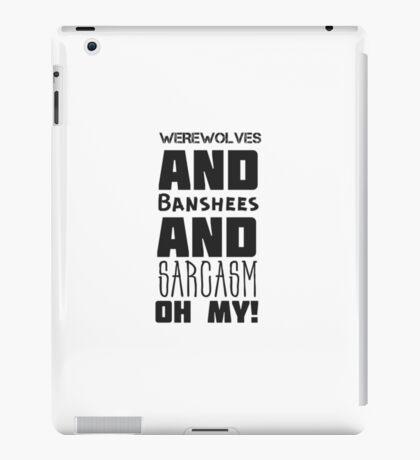 Werewolves, Banshee, Sarcasm iPad Case/Skin