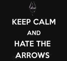 keep calm and hate the arrows by Iuli