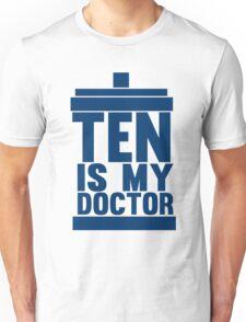 Is Ten your Doctor? Unisex T-Shirt