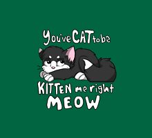 You've CAT to be KITTEN me right MEOW - Black and White Unisex T-Shirt