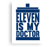 Is Eleven your Doctor? Canvas Print