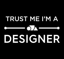 Trust Me I'm A Designer by Fardan Munshi