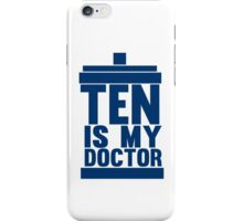 Is Ten your Doctor? iPhone Case/Skin