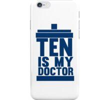 Is Ten your Doctor? iPhone Case/Skin