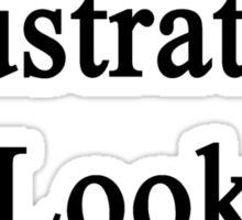Excellent Illustrators Look Like Me Sticker
