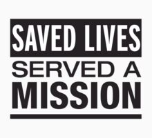 Saved Lives Served A Mission by Brian Parrish