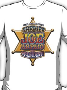 Sheriff Joe For President T-Shirt