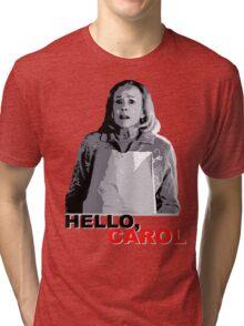 Hello Carol Tri-blend T-Shirt