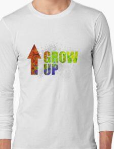 Grow UP Long Sleeve T-Shirt