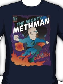 The Mighty Methman! T-Shirt