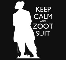 Keep Calm and Zoot Suit (El Pachuco - Dark) by olmosperfect