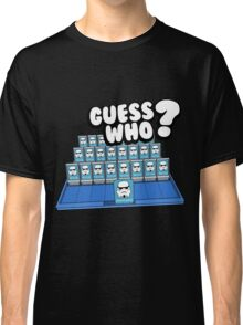 Guess Who Stormtrooper Classic T-Shirt