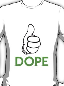 Cool Dope T-Shirts & Hoodies T-Shirt