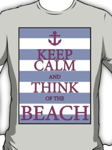 KEEP CALM AND THINK OF THE BEACH - Baby Blue/Pink T-Shirt