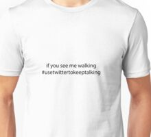 See me walking? Unisex T-Shirt