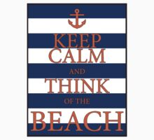 KEEP CALM AND THINK OF THE BEACH - Navy/Orange by IntWanderer