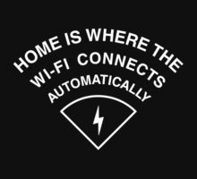 Home is where the wi-fi connects automatically Kids Tee