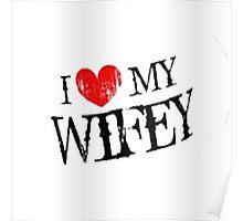 I Love My Wifey  Poster