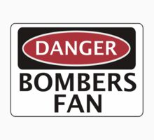DANGER BOMBERS FAN FAKE FUNNY SAFETY SIGN SIGNAGE by DangerSigns