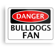 DANGER BULLDOGS FAN FAKE FUNNY SAFETY SIGN SIGNAGE Metal Print