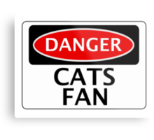 DANGER CATS FAN FAKE FUNNY SAFETY SIGN SIGNAGE Metal Print