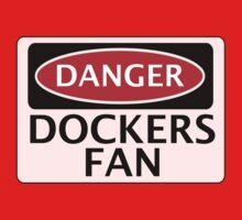 DANGER DOCKERS FAN FAKE FUNNY SAFETY SIGN SIGNAGE Kids Clothes