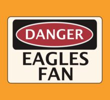 DANGER EAGLES FAN FAKE FUNNY SAFETY SIGN SIGNAGE by DangerSigns