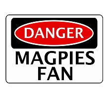 DANGER MAGPIES FAN FAKE FUNNY SAFETY SIGN SIGNAGE Photographic Print