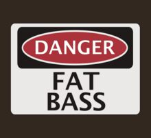 DANGER FAT BASS FAKE FUNNY SAFETY SIGN SIGNAGE T-Shirt