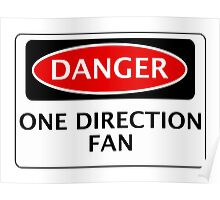 DANGER ONE DIRECTION FAN FAKE FUNNY SAFETY SIGN SIGNAGE Poster