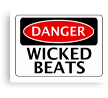 DANGER WICKED BEATS FAKE FUNNY SAFETY SIGN SIGNAGE Canvas Print
