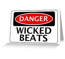 DANGER WICKED BEATS FAKE FUNNY SAFETY SIGN SIGNAGE Greeting Card