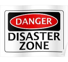 DANGER DISASTER ZONE FAKE FUNNY SAFETY SIGN SIGNAGE Poster