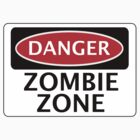 DANGER ZOMBIE ZONE FUNNY FAKE SAFETY SIGN SIGNAGE by DangerSigns