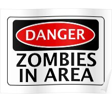 DANGER ZOMBIES IN AREA FUNNY FAKE SAFETY SIGN SIGNAGE Poster