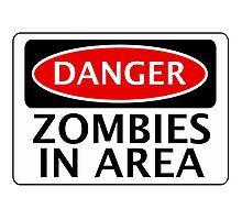 DANGER ZOMBIES IN AREA FUNNY FAKE SAFETY SIGN SIGNAGE Photographic Print