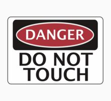DANGER DO NOT TOUCH FUNNY FAKE SAFETY SIGN SIGNAGE Kids Clothes