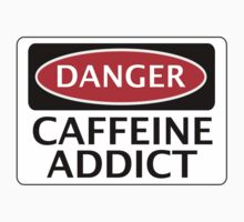 DANGER CAFFEINE ADDICT FAKE FUNNY SAFETY SIGN SIGNAGE by DangerSigns