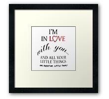 I'm In Love With You Framed Print