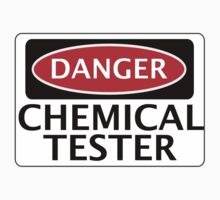 DANGER CHEMICAL TESTER FAKE FUNNY SAFETY SIGN SIGNAGE by DangerSigns