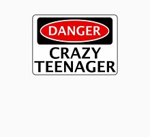 DANGER CRAZY TEENAGER FAKE FUNNY SAFETY SIGN SIGNAGE Unisex T-Shirt