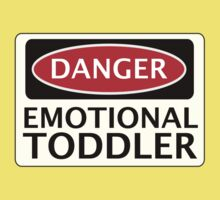 DANGER EMOTIONAL TODDLER FAKE FUNNY SAFETY SIGN SIGNAGE Kids Clothes