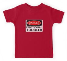 DANGER EMOTIONAL TODDLER FAKE FUNNY SAFETY SIGN SIGNAGE Kids Tee