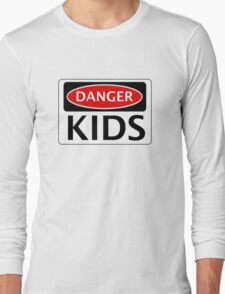 DANGER KIDS FAKE FUNNY SAFETY SIGN SIGNAGE Long Sleeve T-Shirt