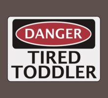 DANGER TIRED TODDLER FAKE FUNNY SAFETY SIGN SIGNAGE Kids Clothes